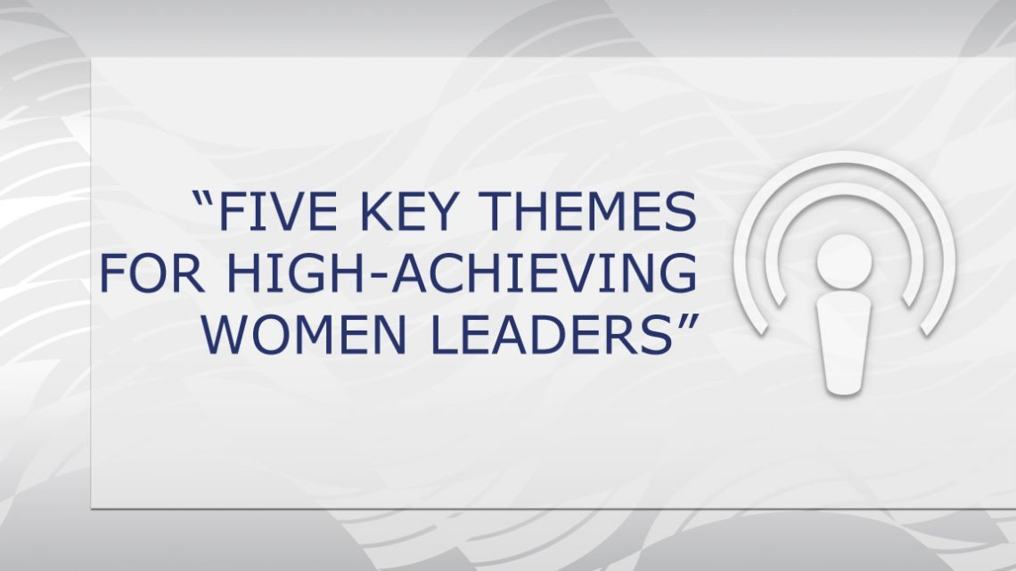 Five Key Themes for High-Achieving Women Leaders – Center for Creative Leadership