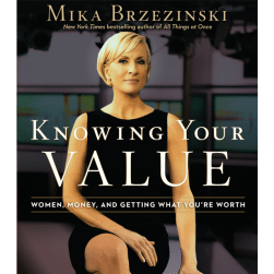 Mika Brzezinski Knowing Your Value