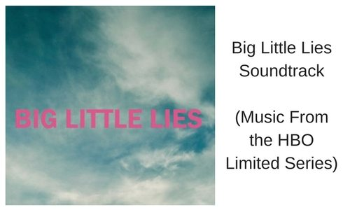 Big Little Lies Soundtrack (HBO Series)